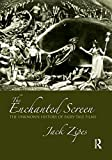 The Enchanted Screen: The Unknown History of Fairy-Tale Films (0415990610) by Zipes, Jack