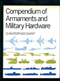 A Compendium of Armaments and Military Hardware (0710207204) by Chant, Christopher