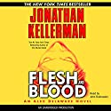Flesh and Blood: Alex Delaware, Book 15 Audiobook by Jonathan Kellerman Narrated by John Rubinstein