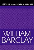 Letters to the Seven Churches (William Barclay Library) (0664223869) by Barclay, William