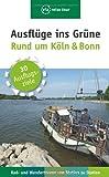 Ausflüge ins Grüne - Rund um Köln & Bonn