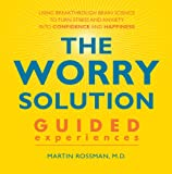 The Worry Solution: The Guided Experiences CD Set