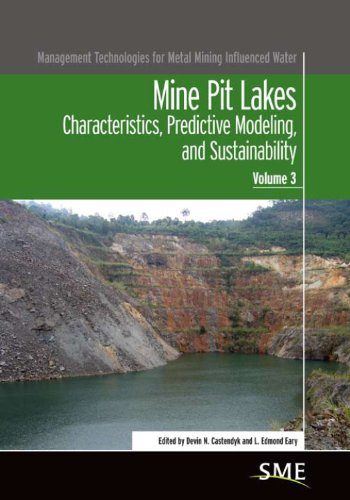 Mine Pit Lakes: Characterstics, Predictive Modeling, and Sustainability (Management Technologies for Metal Mining Influe