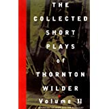 The Collected Short Plays of Thornton Wilder, Volume T: 002