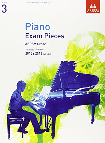 Piano Exam Pieces 2015 & 2016, Grade 3: Selected from the 2015 & 2016 syllabus (ABRSM Exam Pieces)
