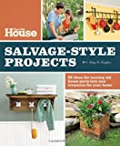 img - for This Old House Salvage-Style Projects: 22 Ideas for Turning Old House Parts Into New Treasures for Your Home book / textbook / text book