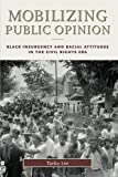 img - for Mobilizing Public Opinion: Black Insurgency and Racial Attitudes in the Civil Rights Era (Studies in Communication, Media, and Public Opinion) by Taeku Lee (2002-05-01) book / textbook / text book