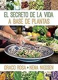 img - for El secreto de la vida a base de plantas (Spanish Edition) book / textbook / text book