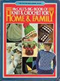 McCall's Big Book of Knit and Crochet for Home and Family