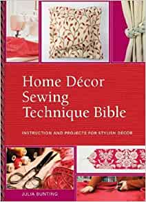 Home decor sewing techniques bible ruth singer for Home decorations amazon
