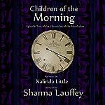 Children of the Morning: The Chronicles of the Harekaiian, Book 2 | Shanna Lauffey