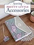 Sewing Pretty Little Accessories: Cha...