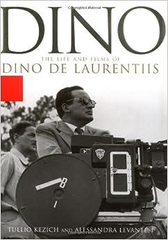 Dino: The Life and Films of Dino De Laurentiis