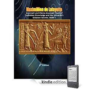 Anunnaki and Ulema-Anunnaki Vault of Forbidden Knowledge and the Universes Greatest Secrets. 6th Edition. Book 1 ((Anunnaki & Ulema Secrets and Civilization on Earth and Multiple Dimensions))