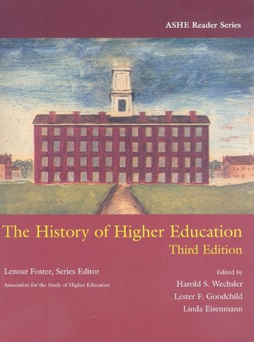 The History of Higher Education (ASHE Reader)