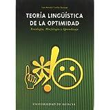 Teoria linguistica de la optimidad: FONOLOGIA, MORFOLOGIA Y APRENDIZAJE