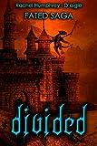 Divided (Fated Saga Fantasy Series Book 5)