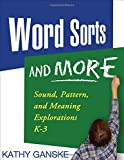 Word Sorts and More: Sound, Pattern, and Meaning Explorations K-3 (Solving Problems in Teaching of Literacy)