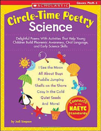 Circle-Time Poetry: Science: Delightful Poems With Activities That Help Young Children Build Phonemic Awareness, Oral La