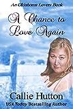 A Chance to Love Again: An Oklahoma Lovers book (Oklahoma Lovers Series 3)