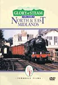 Glory Of Steam In The North And East Midlands [DVD]
