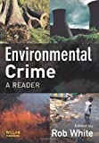 Environmental Crime: A Reader