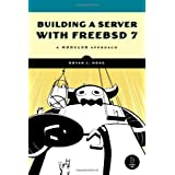 Building A Server with FreeBSD 7: A Modular Approachby Bryan J. Hong