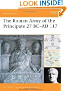 The Roman Army of the Principate 27 BC-AD 117 (Battle Orders)