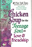 Chicken Soup for the Teenagers Soul on Love and Friendhip (0439577748) by Kimberly Kirberger