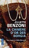 echange, troc Juliette Benzoni - La chimère d'or des Borgia