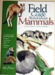 A Field Guide to Australian Mammals