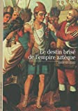 Decouverte Gallimard: Le Destin Brise De L'Empire Azteque (French Edition) (2070348768) by Serge Gruzinski