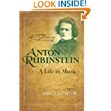 Anton Rubinstein: A Life in Music (Russian Music Studies)