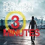 Three Minutes: Ewert Grens, Book 6 | Anders Roslund,Börge Hellström,Elizabeth Clark Wessel - translation