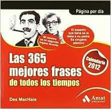 2012 CALENDARIO 365 MEJORES FRASES DE TODOS LOS TI(9788497353847