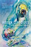 Hidden Genocides: Power, Knowledge, M...