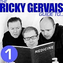 The Ricky Gervais Guide to... MEDICINE Performance Auteur(s) : Ricky Gervais, Steve Merchant, Karl Pilkington Narrateur(s) : Ricky Gervais, Steve Merchant, Karl Pilkington