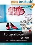 Fotografieren lernen: Band 3: Bildbea...