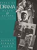 Types of Drama: Plays and Essays (0673398765) by Barnet, Sylvan