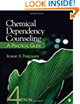 Chemical Dependency Counseling: A Pra...