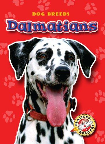 Dalmatians (Blastoff! Readers: Dog Breeds) (Blastoff! Readers: Dog Breeds: Level 4)