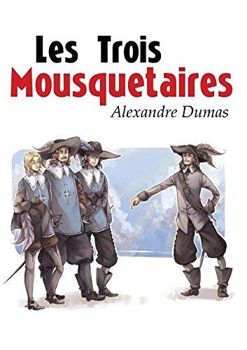 Les Trois Mousquetaires  [Dumas, Alexandre] (Tapa Blanda)
