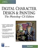 Digital Character Design and Painting: The Photoshop CS Edition (Graphics Series) (Charles River Media Graphics)