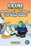 Before Card-Jitsu: The Ninja Quest (Disney Club Penguin)