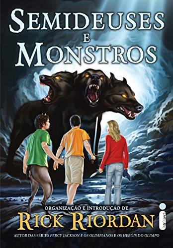 Rick Riordan - Semideuses e monstros (Portuguese Edition)