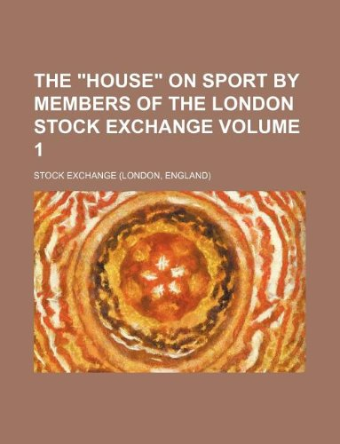 the-house-on-sport-by-members-of-the-london-stock-exchange-volume-1