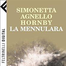 La Mennulara (       UNABRIDGED) by Simonetta Agnello Hornby Narrated by Licia Miorando