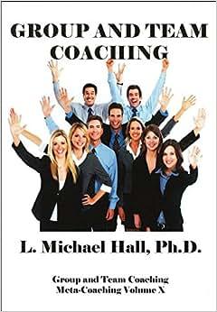 Group And Team Coaching (Meta-Coaching)