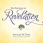 The Doctrine of Revelation | Arthur W. Pink