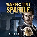 Vampires Don't Sparkle: Deathless Book 3 Audiobook by Chris Fox Narrated by Ryan Kennard Burke